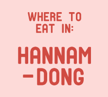 Where to Eat in Hannam-dong